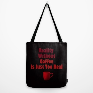 reality-without-coffee-is-just-too-real-bags