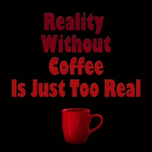 reality-without-coffee-is-just-too-real-prints